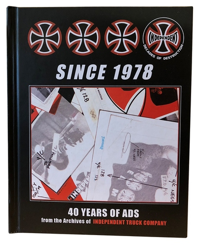 Independent Truck Co. 40 Years of Ads Since 1978 Book