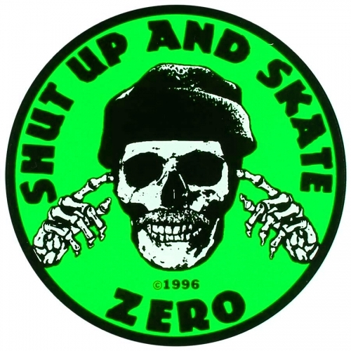 "Zero Shut Up and Skate Sticker Round 4"" Green"